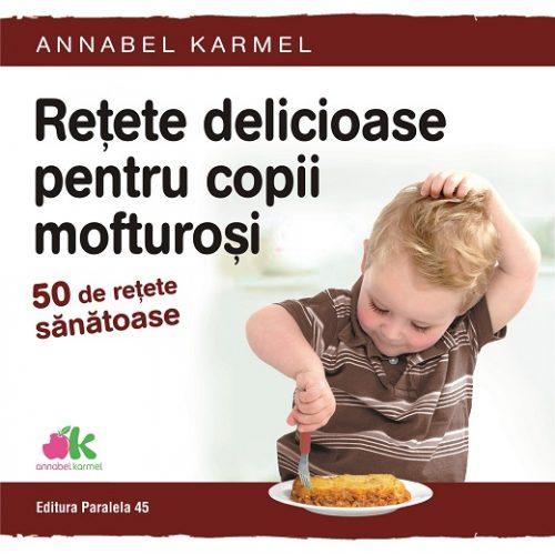 Imagine Retete Delicioase Pentru Copii Mofturosi - Annabel Karmel