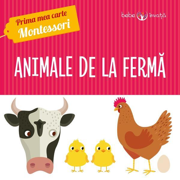 Prima mea carte Montessori. Animale de la ferma  