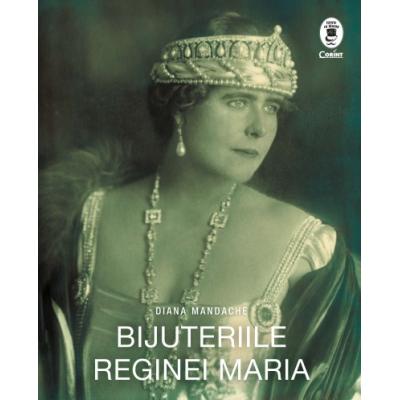 Bijuteriile Reginei Maria   Diana Mandache