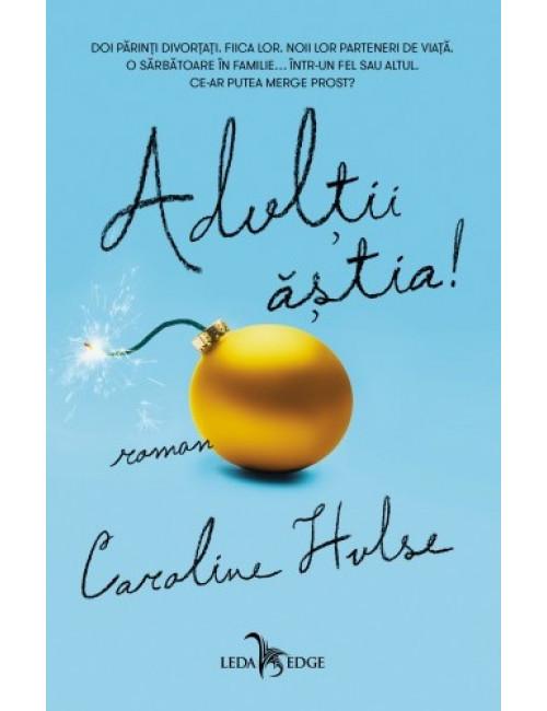 Imagine Adultii Astia! - Caroline Hulse