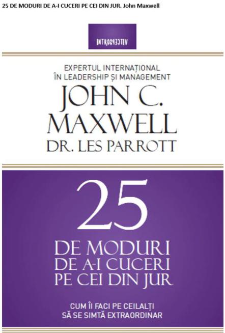 Imagine 25 De Moduri A-i Cuceri Pe Cei Din Jur - John C - Maxwell