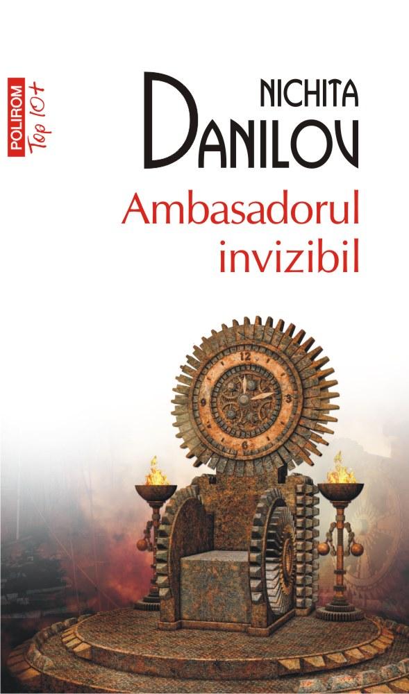 Ambasadorul invizibil   Nichita Danilov
