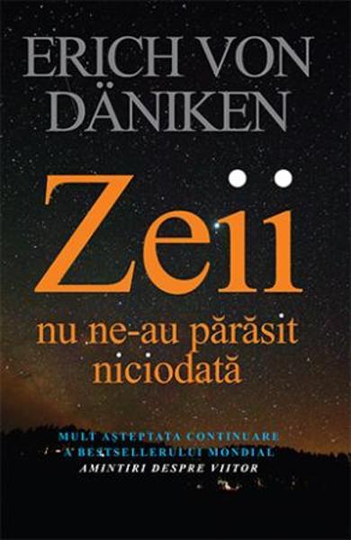Imagine Zeii Nu Ne-au Parasit Niciodata - Erich Von Daniken