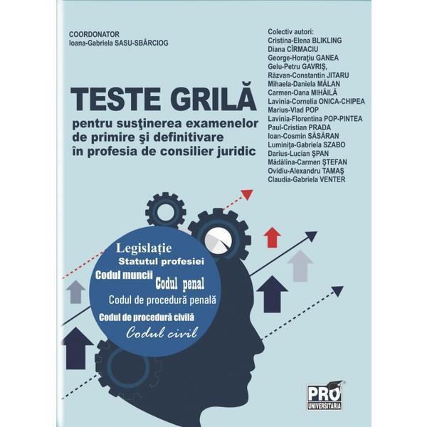 Teste grila pentru sustinerea examenelor de primire si definitivare in profesia de consilier juridic