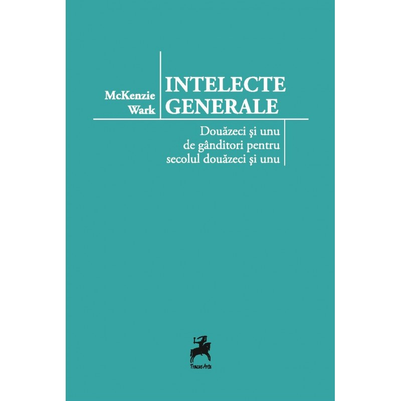 Imagine Intelecte Generale: Douazeci Si Unu De Ganditori Pentru Secolul -