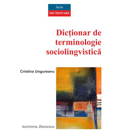 Imagine Dictionar De Terminologie Sociolingvistica - Cristina Ungureanu