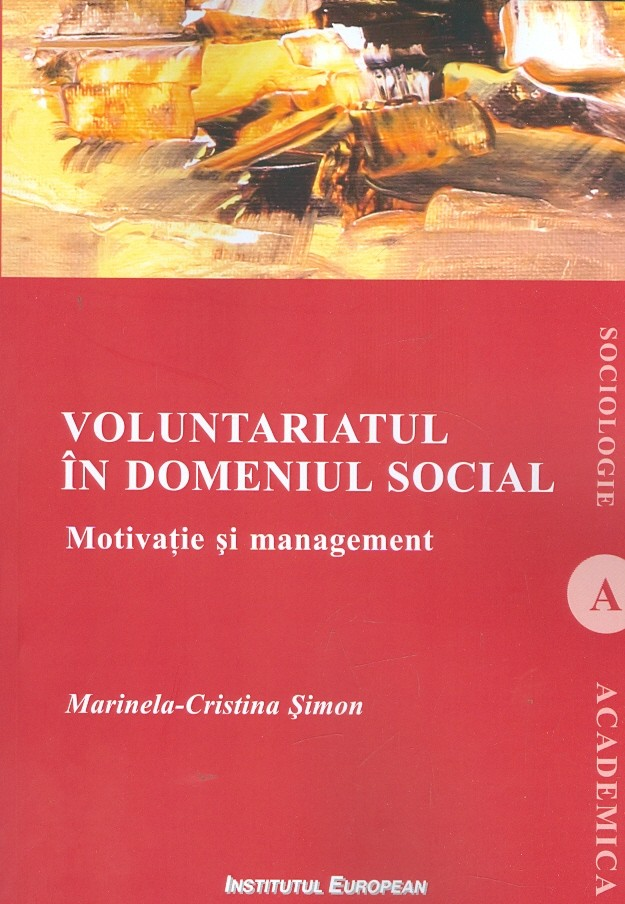 Voluntariatul in domeniul social. Motivatie si management
