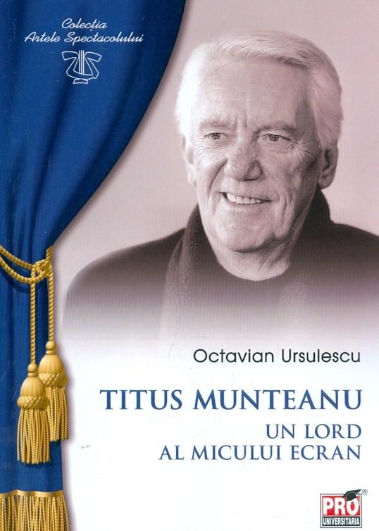 Titus Munteanu. Un lord al micului ecran