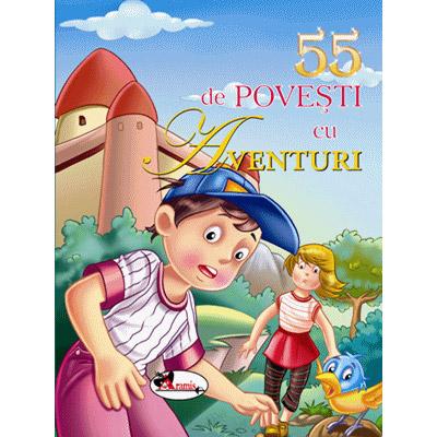 55 de povesti cu aventuri