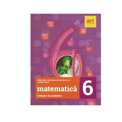Culegere de probleme pentru clasa a VI-a - Concursul national de matematica Lumina Math |