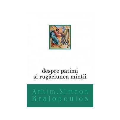 Imagine Despre Patimi Si Rugaciunea Mintii - Arhim - Simeon Kraiopoulos