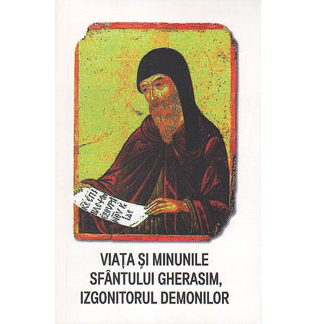 Viata si minunile Sfantului Gherasim, izgonitorul demonilor