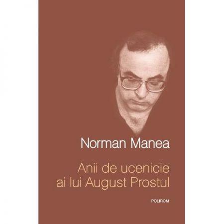 Anii de ucenicie ai lui A.P. | Norman Manea