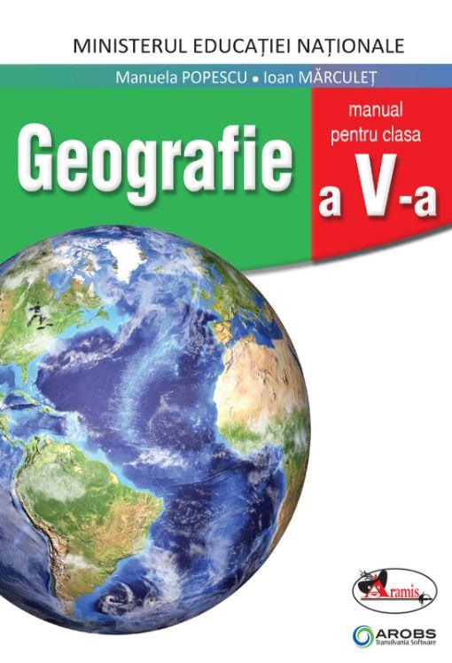 Geografie, manual pentru clasa a V-a | Manuela Popescu, Ioan Marculet