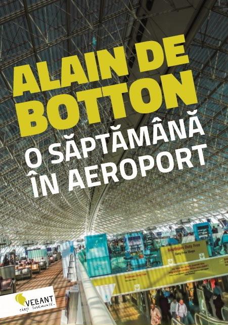 Imagine O Saptamana In Aeroport - Alain De Botton