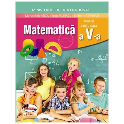 Matematica, manual pentru clasa a V-a   Mona Marinescu, Elefterie Petrescu, Ioan Pelteacu