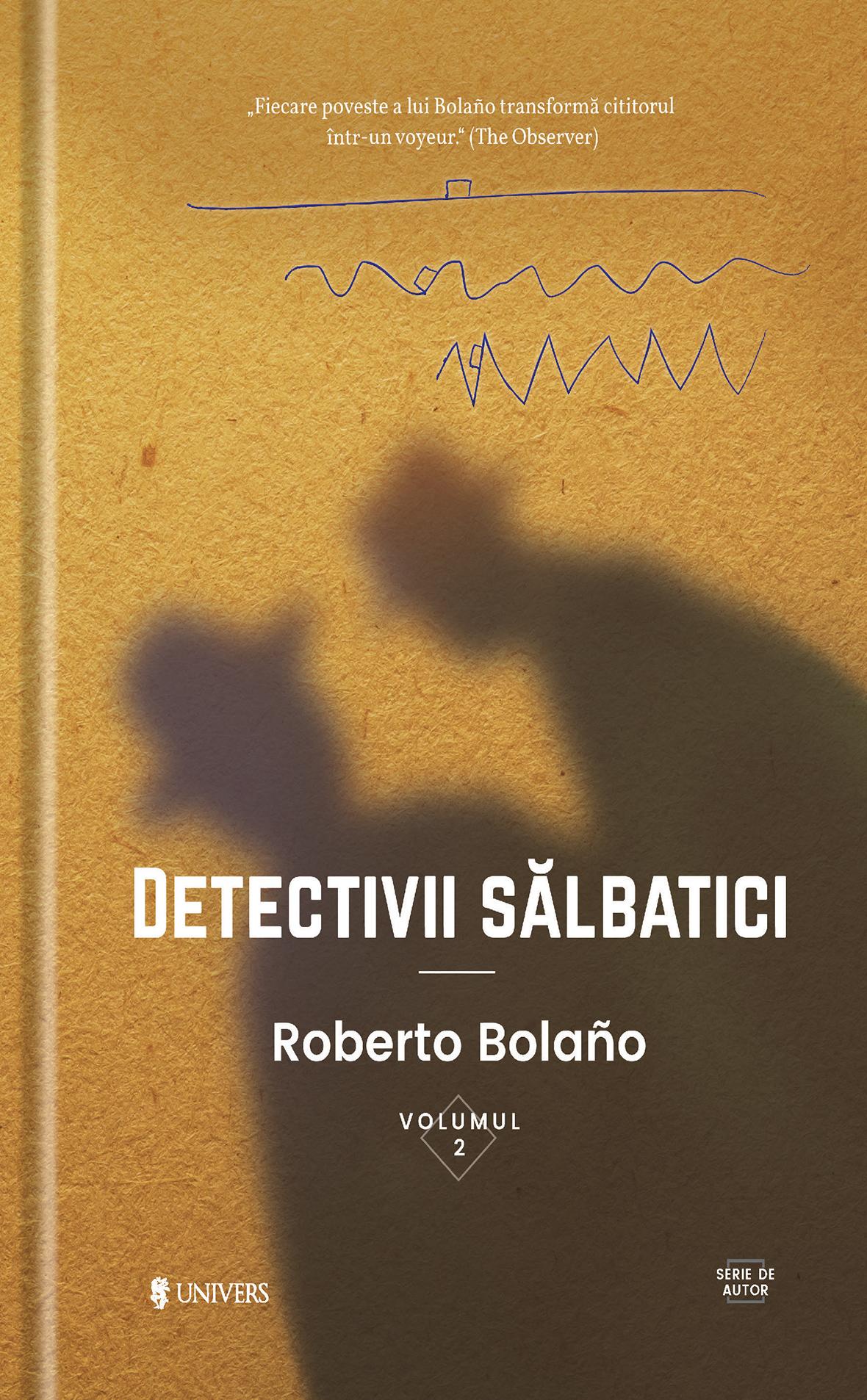 Detectivii salbatici | Roberto Bolano