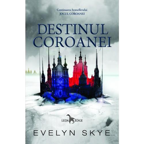 Destinul coroanei | Evelyn Skye