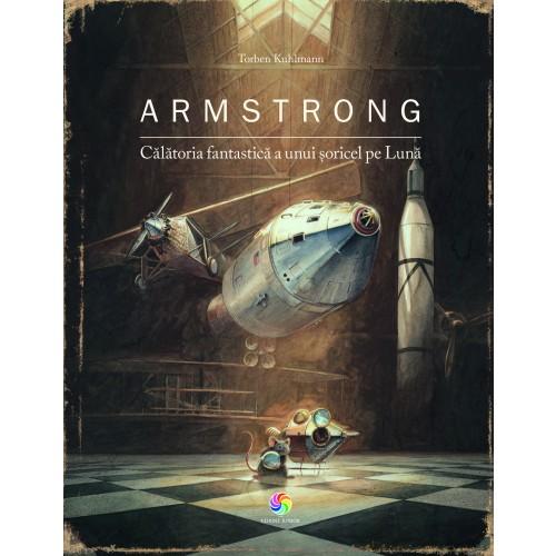 Armstrong. Calatoria fantastica a unui soricel pe Luna | Torben Kuhlmann