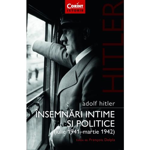 Imagine Adolf Hitler - Insemnari Intime Si Politice Vol - 1 - Hitler