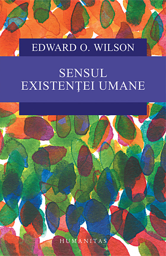Imagine Sensul Existentei Umane - Edward O - Wilson