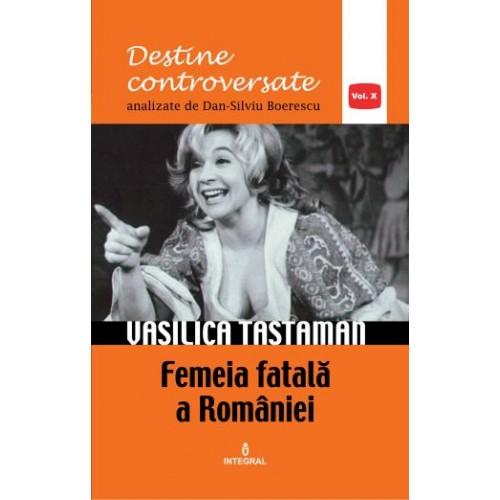 Imagine Vasilica Tastaman - Femeia Fatala A Romaniei - Volumul X - Boerescu