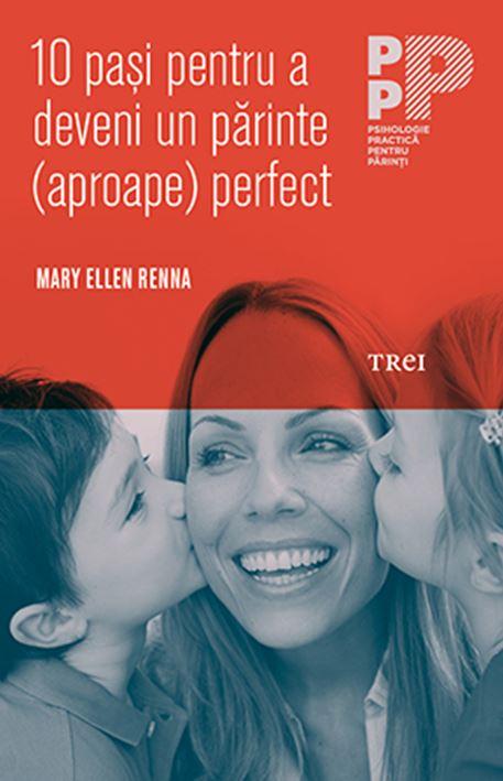 Imagine 10 Pasi Pentru A Deveni Un Parinte (aproape) Perfect - Mary Ellen