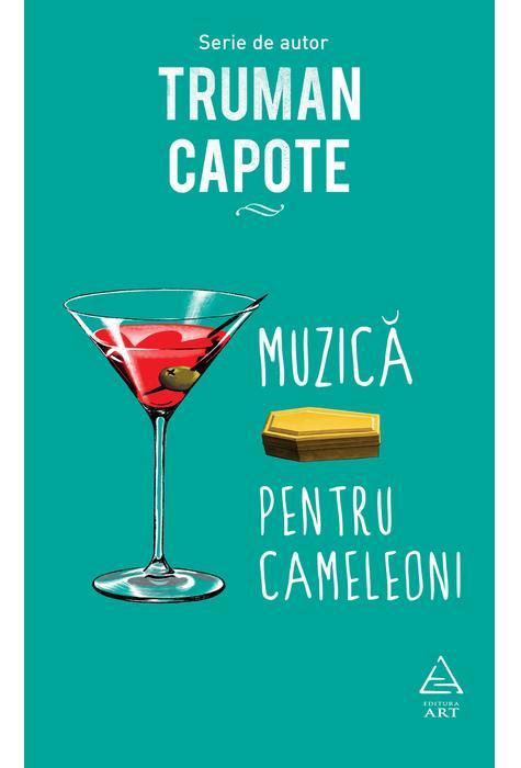 Muzica pentru cameleoni | Truman Capote