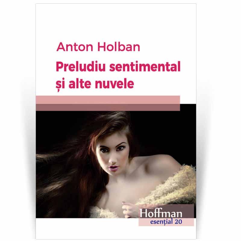 Preludiu sentimental si alte nuvele | Anton Holban