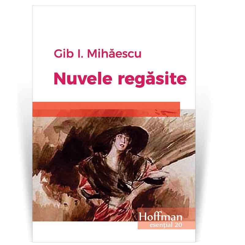 Nuvele regasite | Gib I. Mihaescu