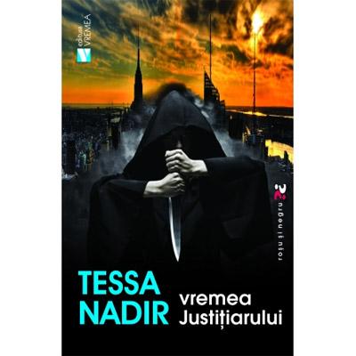 Vremea justitiarului | Tessa Nadir