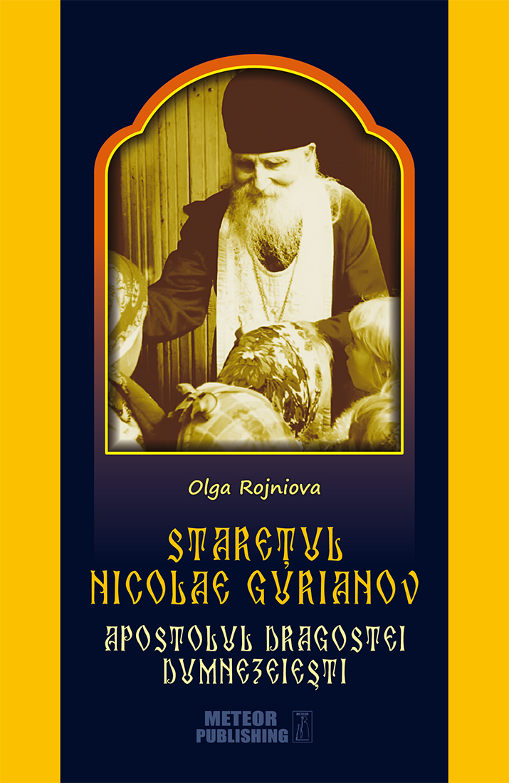 Staretul Nicolae Gurianov. Apostolul dragostei dumnezeiesti