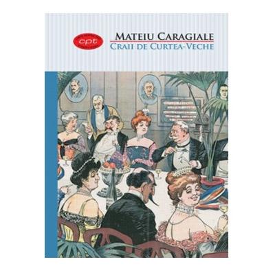 Craii de Curtea-Veche | Mateiu I. Caragiale