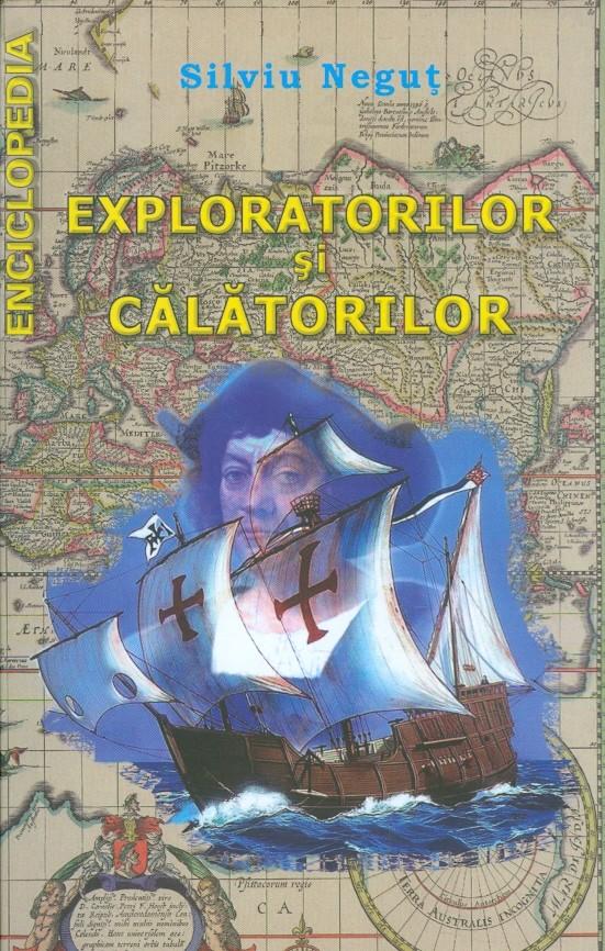 Enciclopedia exploratorilor si calatorilor   Silviu Negut