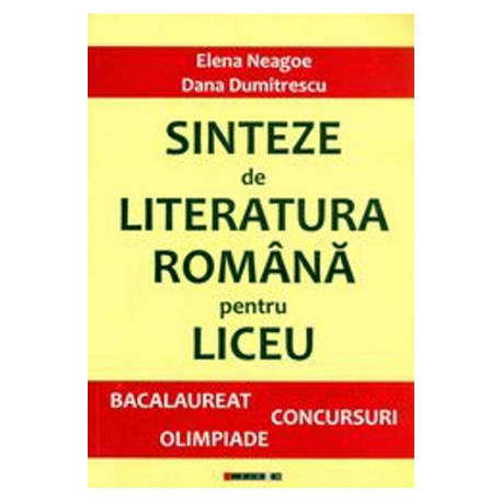 Sinteze De Literatura Romana Pentru Liceu | Dana Dumitrescu