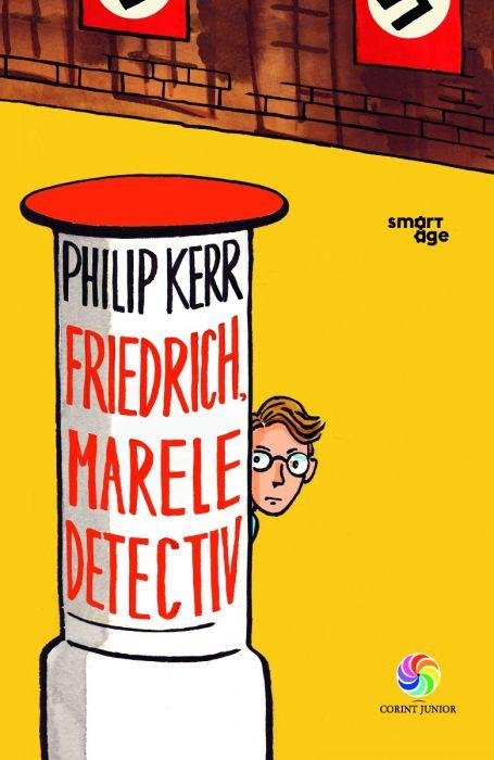 Imagine  Friedrich, Marele Detectiv - Philip Kerr