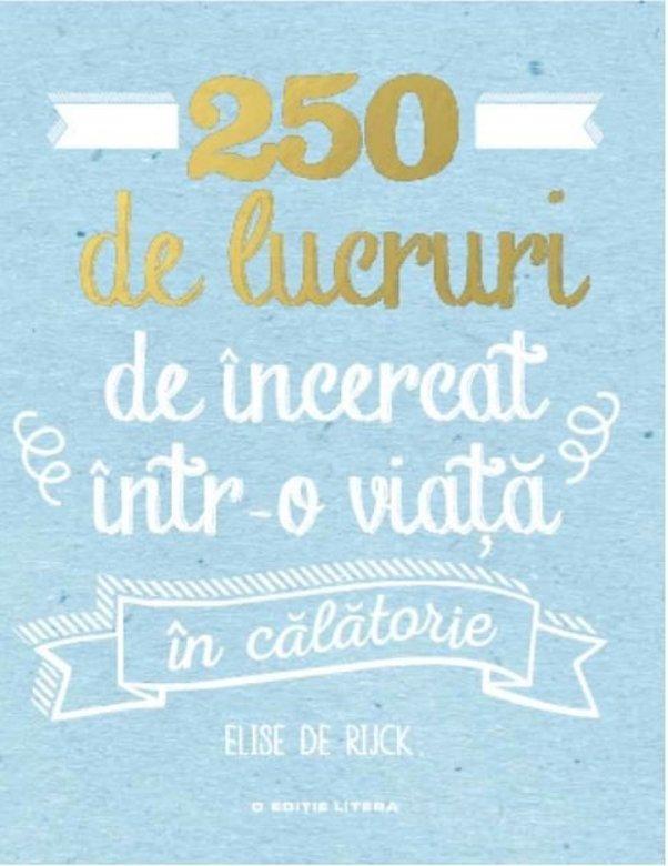 Imagine 250 De Lucruri Incercat Intr-o Viata - Elise Rijck