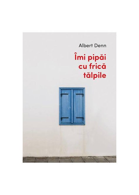 Imagine  Imi Pipai Cu Frica Talpile - Albert Denn