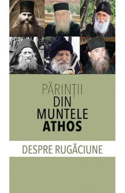 Despre rugaciune - Parintii din Muntele Athos