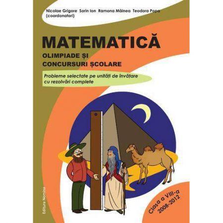 Matematica. Olimpiade si concursuri scolare - clasa a VIII-a 2008-2012   Nicolae Grigore