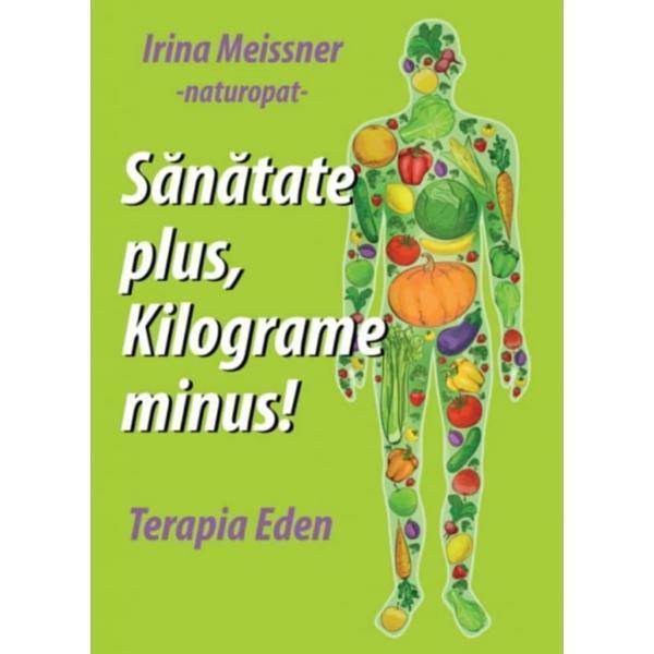 Imagine  Sanatate Plus, Kilograme Minus! - Irina Meissner