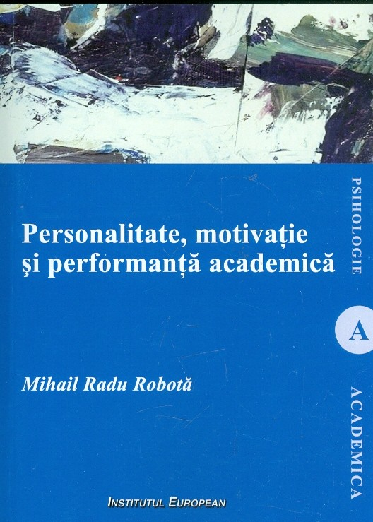 Personalitate, motivatie si performanta academica
