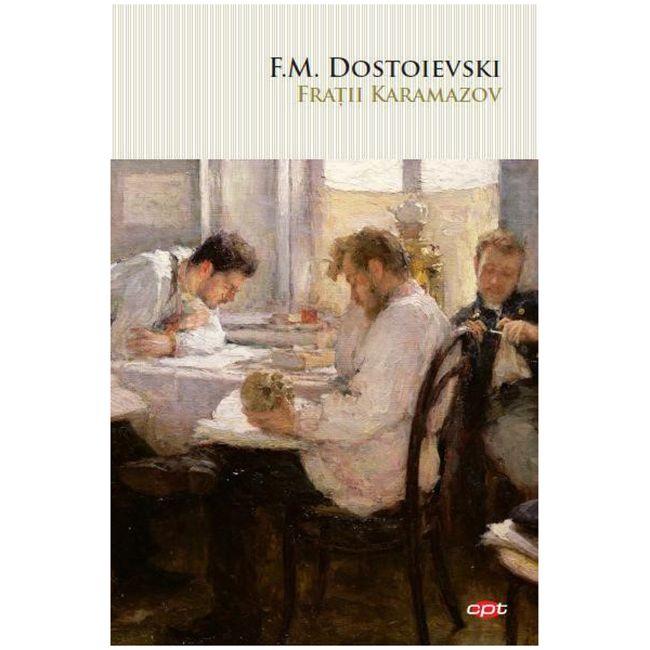 Fratii Karamazov | Feodor Mihailovici Dostoievski