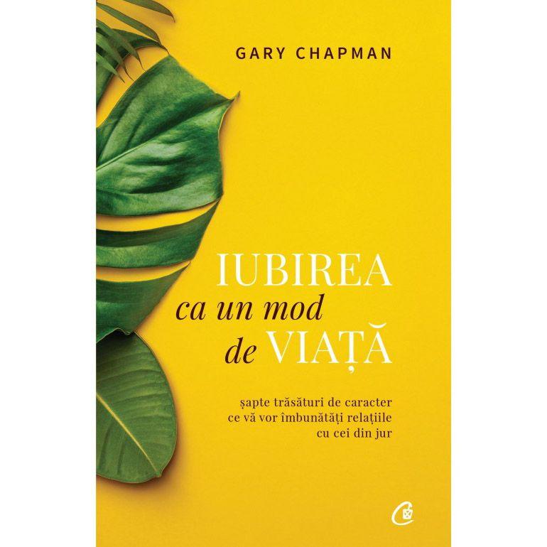 Imagine  Iubirea Ca Un Mod De Viata - Gary Chapman