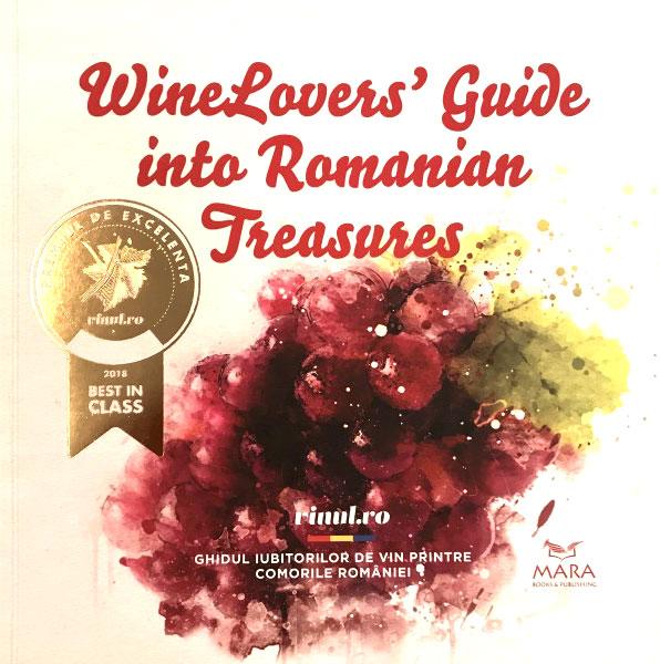 Winelovers Guide Into Romanian Treasures. Ghidul iubitorului de vin printre comorile Romaniei
