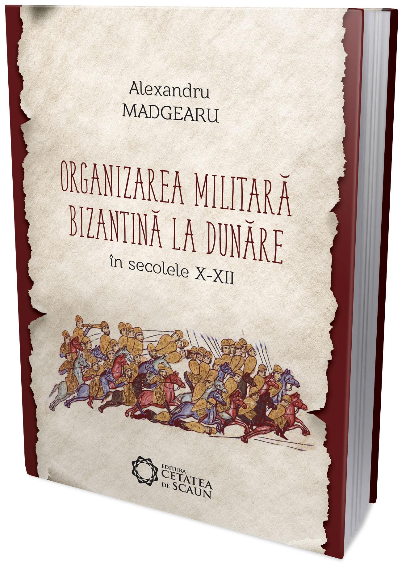 Organizarea militara bizantina la Dunare in sec. X-XII