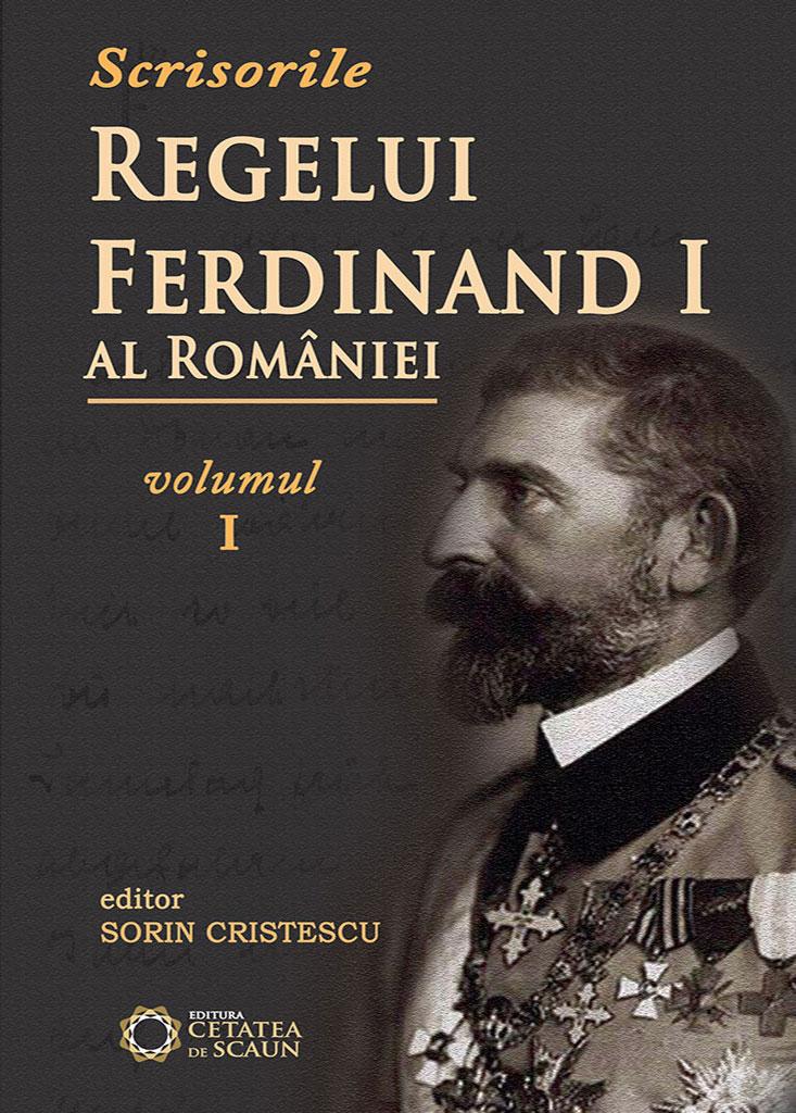 Imagine  Scrisorile Regelui Ferdinand I Al României - Sorin Cristescu