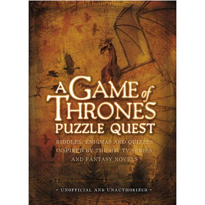 A Game of Thrones Puzzle Quest: Riddles, Enigmas and Quizzes | Tim Dedopulos