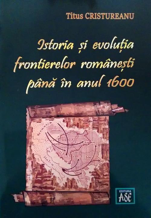 Imagine Istoria Si Evolutia Frontierelor Romanesti Pana In Anul 1600 - Titus