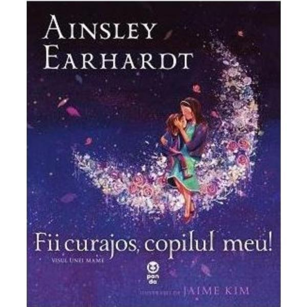 Imagine  Fii Curajos, Copilul Meu! - Ainsley Earhardt